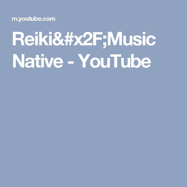 Reiki/Music Native - YouTube