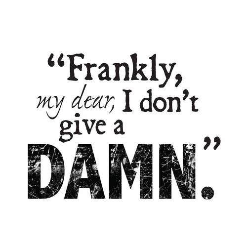 *-*: Frank, Inspiration, Rhett Butler, Book, Damn, Dear, Movie Quotes, Living, Favorite Movie