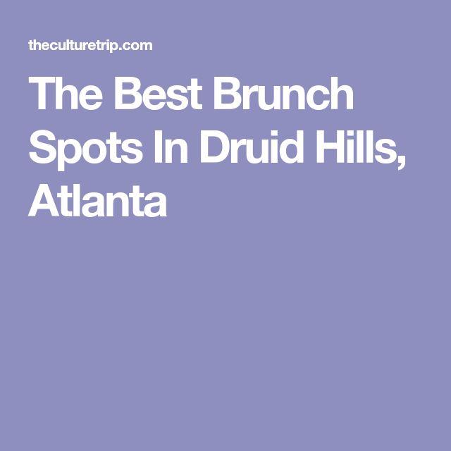 The Best Brunch Spots In Druid Hills, Atlanta