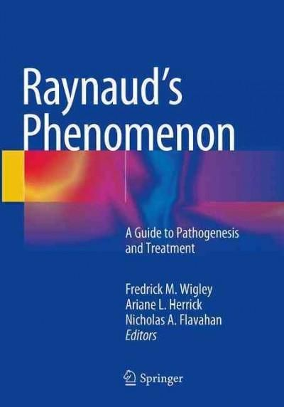 Raynaud's Phenomenon: A Guide to Pathogenesis and Treatment