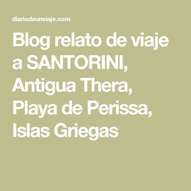 Blog relato de viaje a SANTORINI, Antigua Thera, Playa de Perissa, Islas Griegas