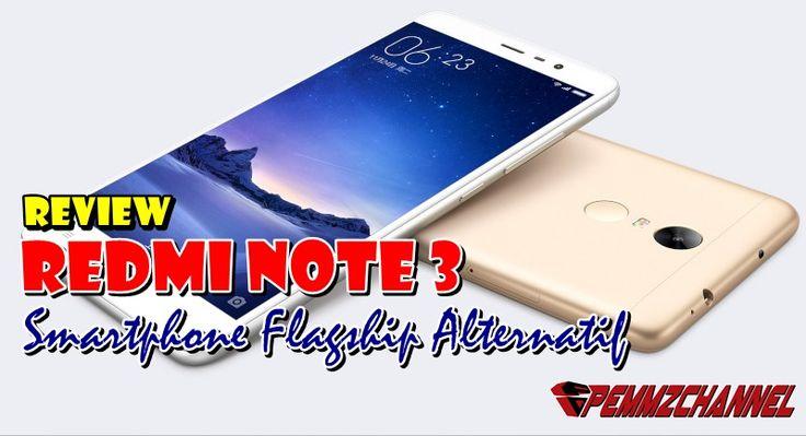 Review XRedmi Note 3: Fitur Premium dengan Bandrol Fantastis