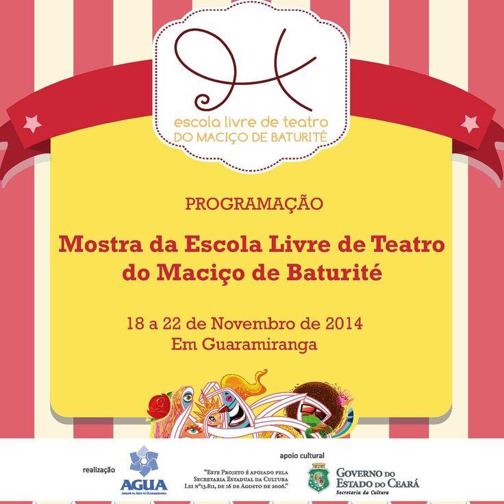 Programação da Mostra da Escola Livre de Teatro do Maciço de Baturité. Um projeto da Associação dos Amigos da Arte de Guaramiranga (AGUA) com o apoio cultural do Governo do Estado do Ceará/ Secretaria de Cultura.