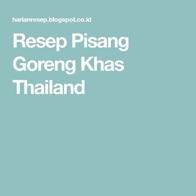 Resep Pisang Goreng Khas Thailand