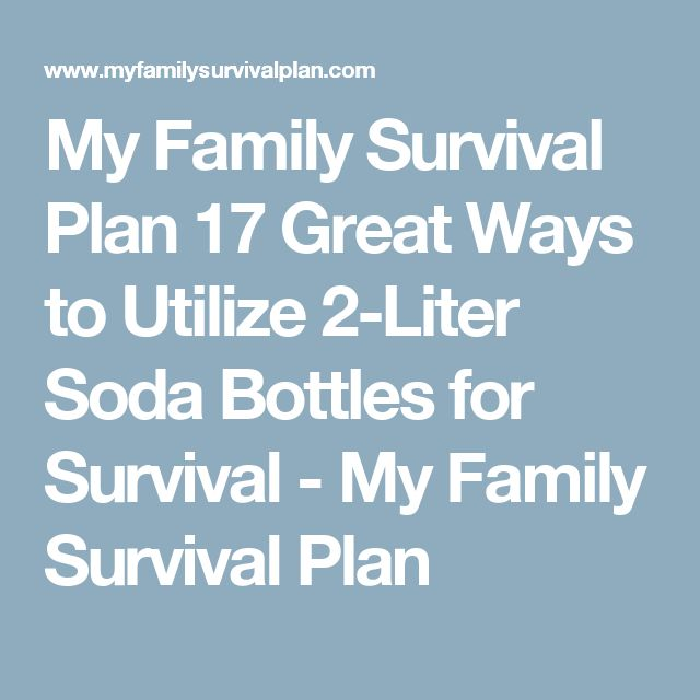 My Family Survival Plan  17 Great Ways to Utilize 2-Liter Soda Bottles for Survival - My Family Survival Plan