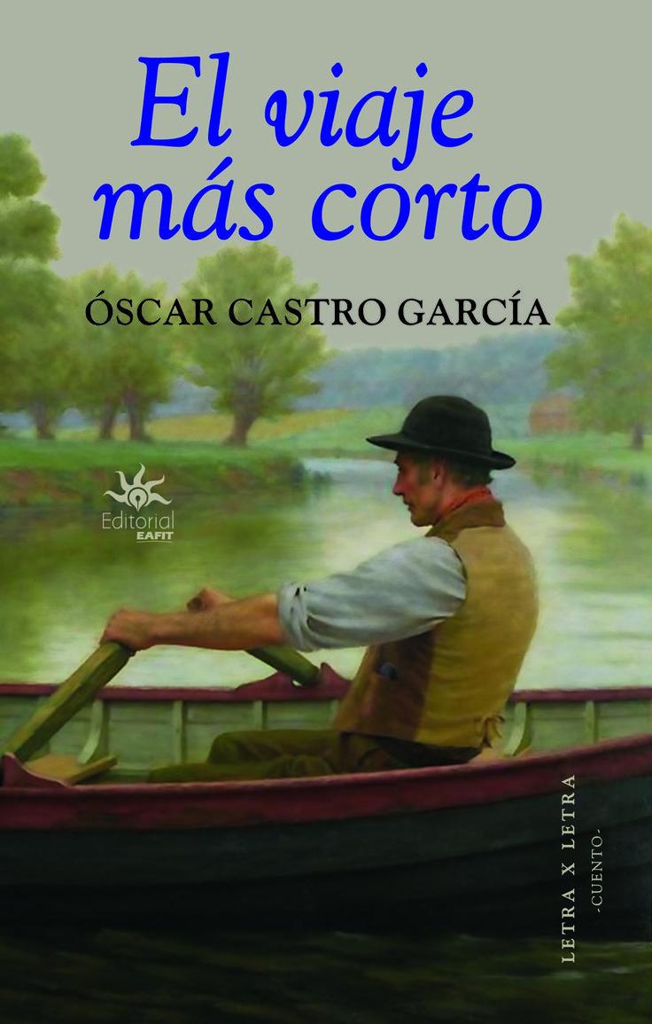 El viaje más corto. Óscar Castro García