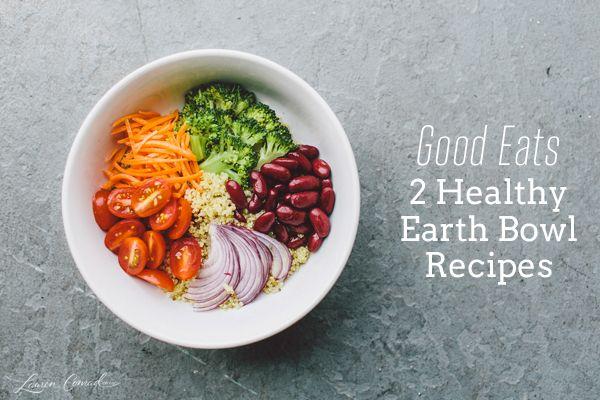 Good Eats: Healthy Earth Bowl Recipes