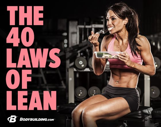 Looking to ditch unwanted body fat? Shred smart with these 40 laws of lean! Bodybuilding.com