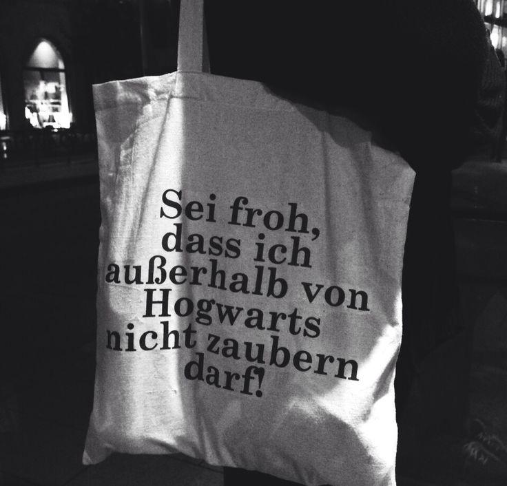sei froh, dass ich außerhalb von hogwarts nicht zaubern darf!