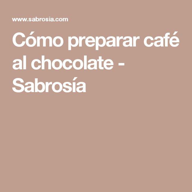 Cómo preparar café al chocolate  - Sabrosía