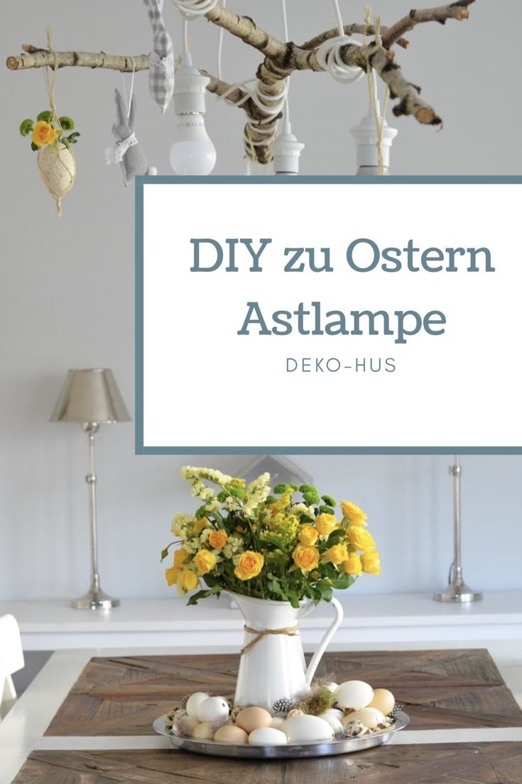 DIY Astlampe selber machen aus Birke plus ein DIY als Ostern Deko Ideen Dekoration Eierschaukel auch geeignet als Topfhalterung Blumentopf aufhängen