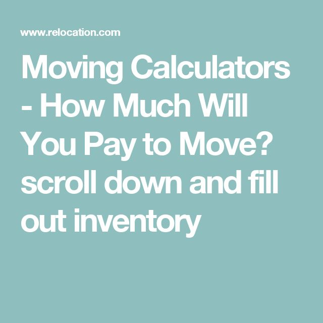 Moving Calculators - How Much Will You Pay to Move? scroll down and fill out inventory