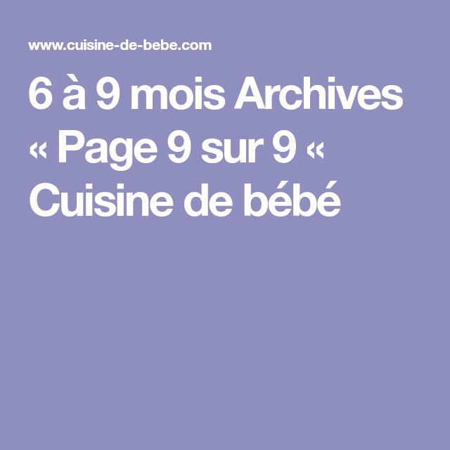 6 à 9 mois Archives « Page 9 sur 9 « Cuisine de bébé