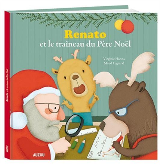 Renato et le traîneau du Père Noël - VIRGINIE HANNA - MAUD LEGRAND