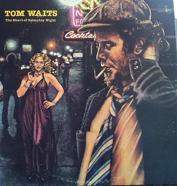 "Tom Waits ~ ""The Heart Of Saturday Night"" ~ Like seeing an old friend every time I hear it"
