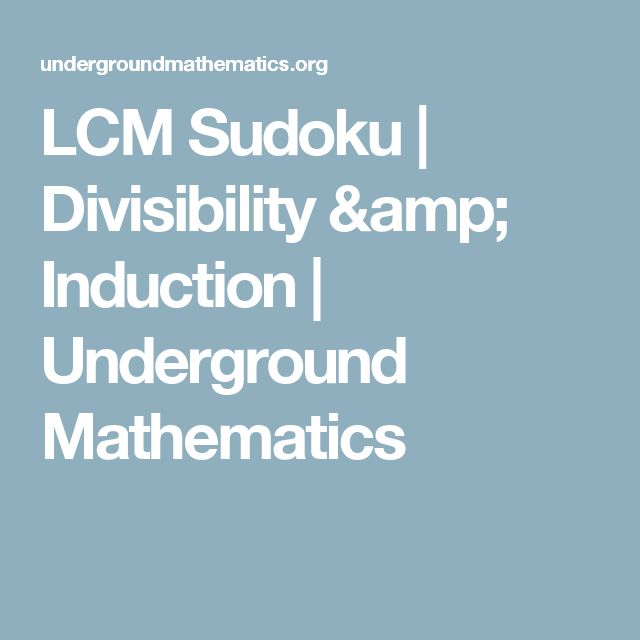 LCM Sudoku | Divisibility & Induction | Underground Mathematics