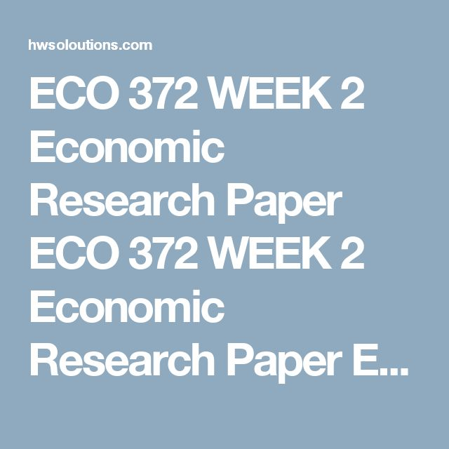 eco 372 week 2 paper Eco 372 week 2 assignment fundamentals of macroeconomics paper $1799 eco 372 week 2 weekly reflection - economic forecasting paper $1399 eco 372 week 3 assignment aggregate demand and supply models $1799.