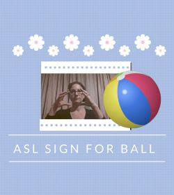 Baby Sign Language Video Dictionary: ASL Sign Ball