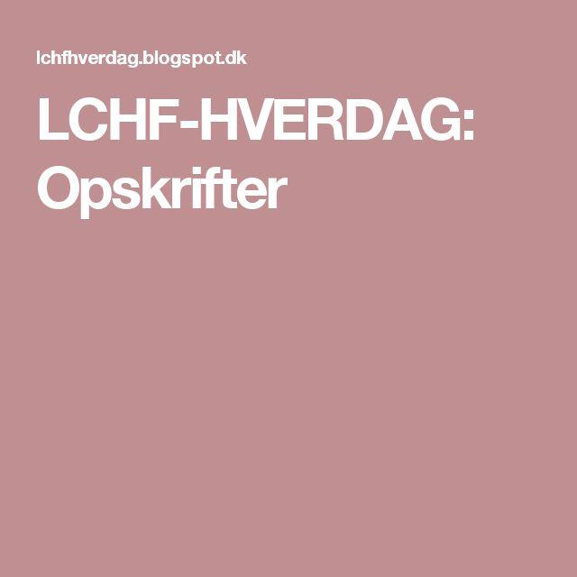 LCHF-HVERDAG: Opskrifter