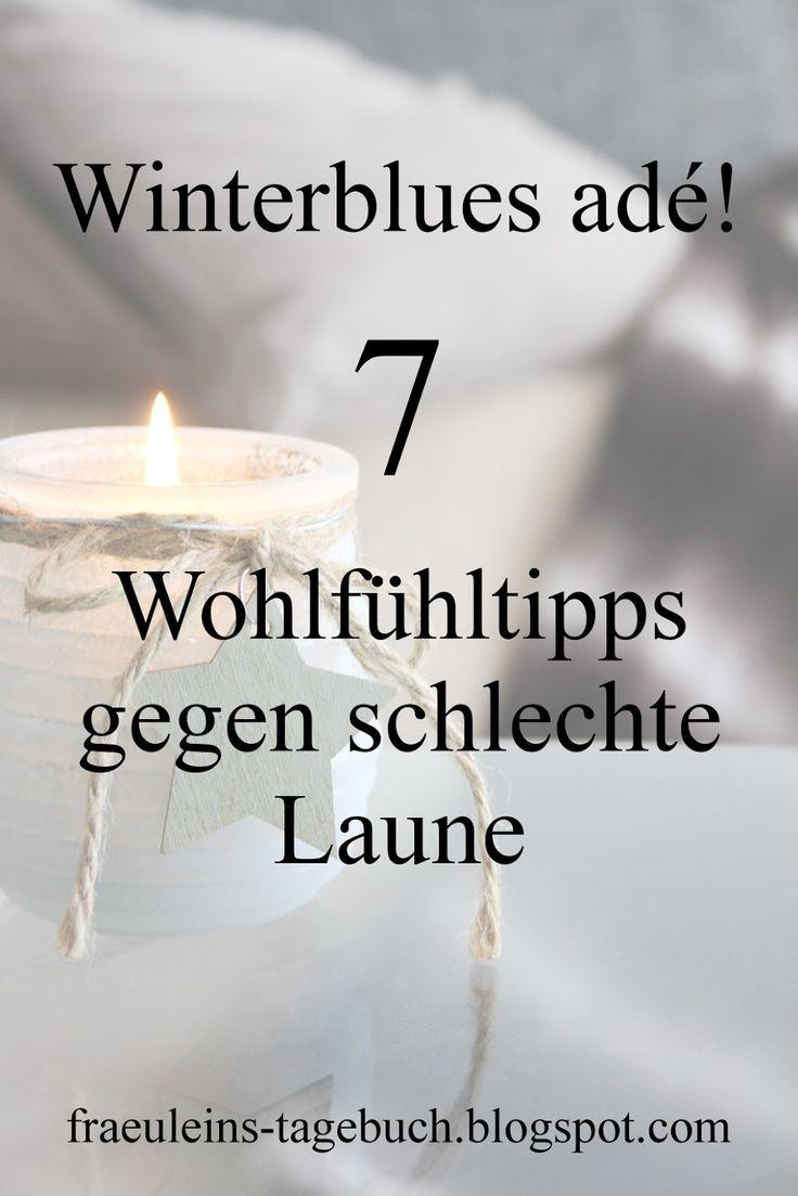 #winterblues adé! 7 #tipps gegen schlechte Laune. #wohlfühlen #glücklich