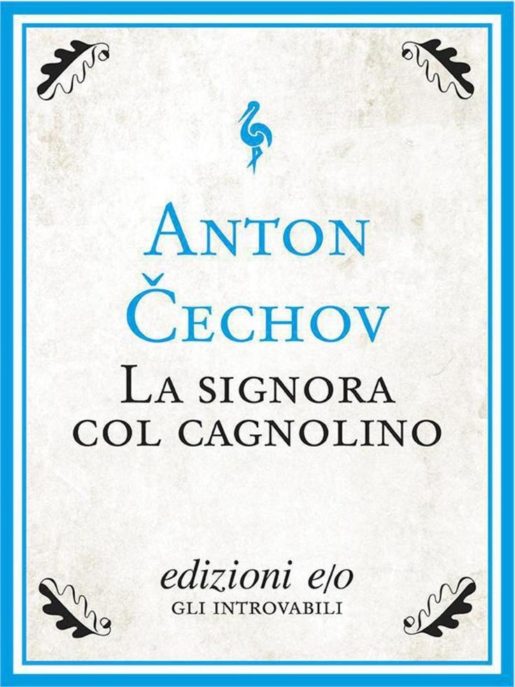 """""""La signora col cagnolino"""" di Anton Cechov edito da edizioni e/o"""