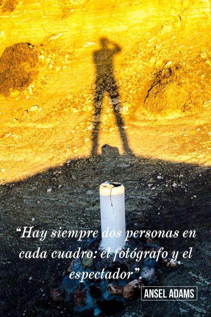 """Ansel Adams. """"Hay siempre dos personas en cada cuadro: el fotógrafo y el espectador""""."""