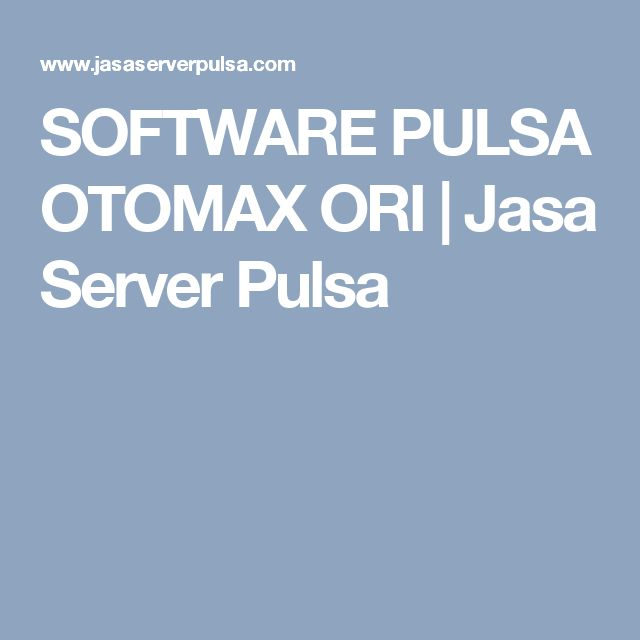 SOFTWARE PULSA OTOMAX ORI | Jasa Server Pulsa