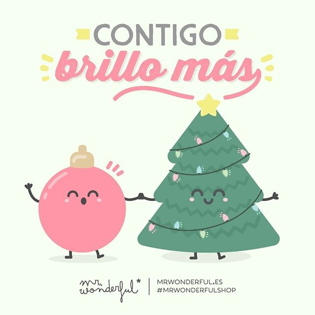 ¡Muy buenos días a todos! I sparkle more when I am with you. A very good morning to everyone! #mrwonderfulshop #quotes #christmas