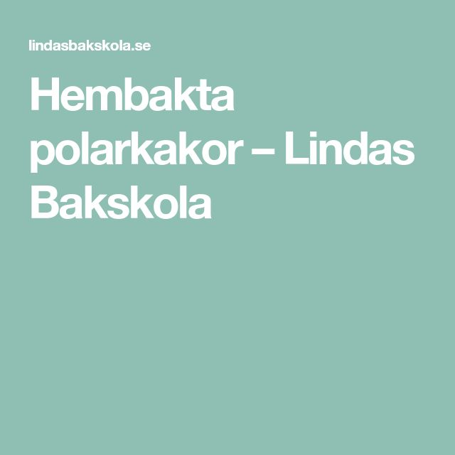 Hembakta polarkakor – Lindas Bakskola