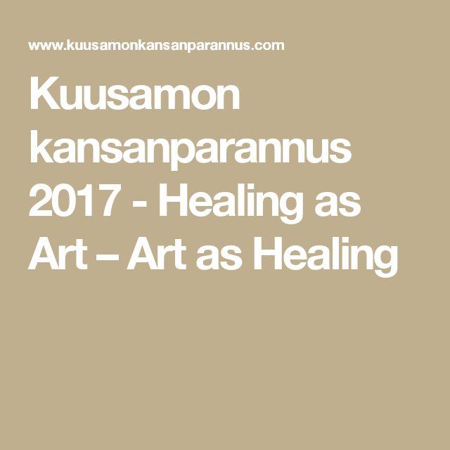 Kuusamon kansanparannus 2017 - Healing as Art – Art as Healing