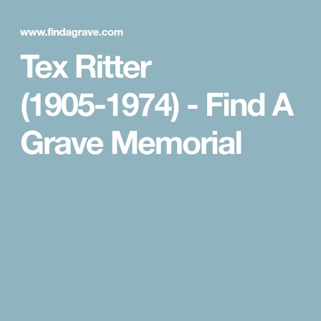 Tex Ritter (1905-1974) - Find A Grave Memorial