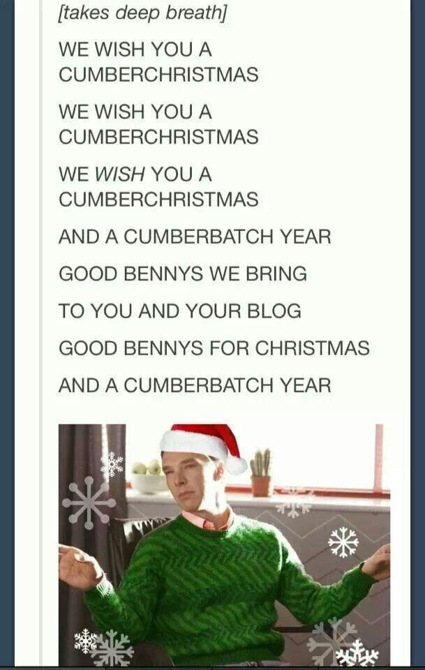 I wish you a very Merry Cumberchristmas and a Cumberbatchyear my dear Sherlockians and Cumbercollective!!! :) x