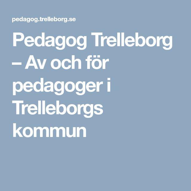 Pedagog Trelleborg – Av och för pedagoger i Trelleborgs kommun om pedagogik och teknik