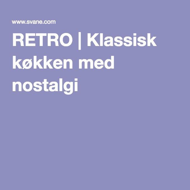 RETRO | Klassisk køkken med nostalgi