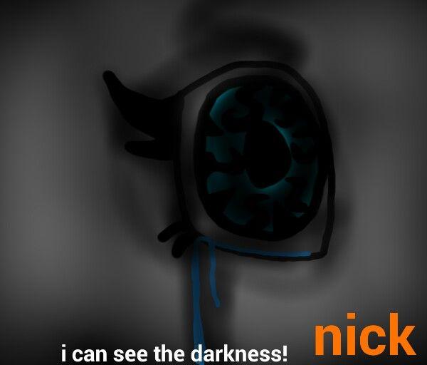 I can see the darkness! Nick fanart (Eu posso ver a escuridão! Nick art fan)