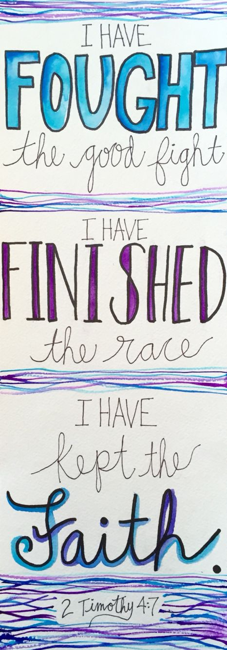 I have fought the good fight, I have finished the race, I have kept the faith. 2 Timothy 4:7 Watercolor and ink bible verse.