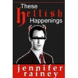 These Hellish Happenings (Kindle Edition)By Jennifer Rainey