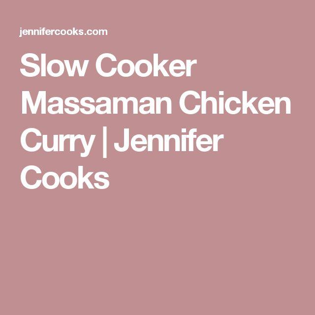 Slow Cooker Massaman Chicken Curry | Jennifer Cooks