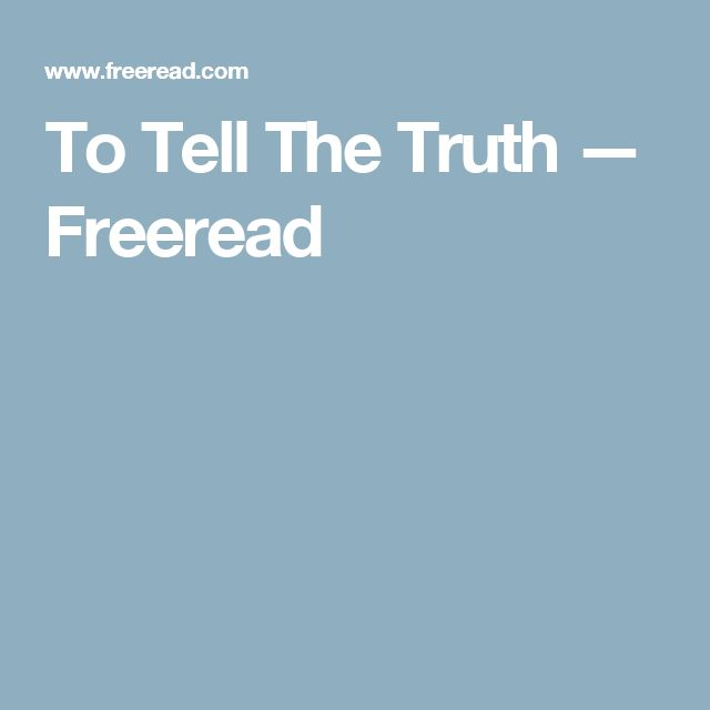 To Tell The Truth — Freeread