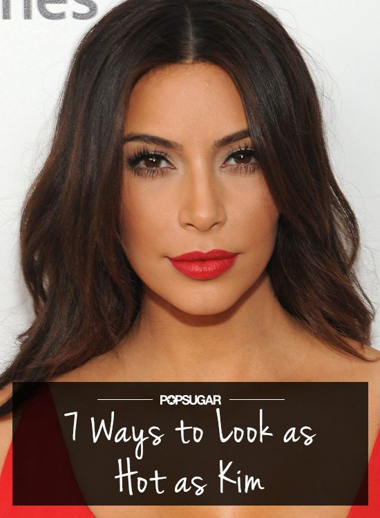 7 things we can all learn from Kim Kardashian's beauty.