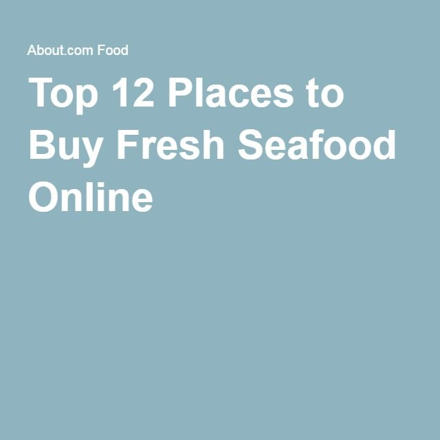 Top 12 Places to Buy Fresh Seafood Online