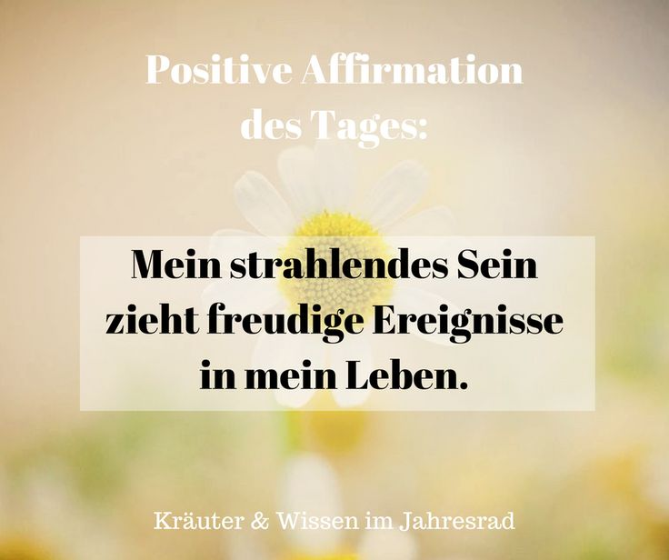 Positive Affirmationen und Motivationssprüche für jeden Tag findest du auf Kräuter & Wissen im Jahresrad. Ein Lächeln jeden Tag bringt Licht in die Welt!