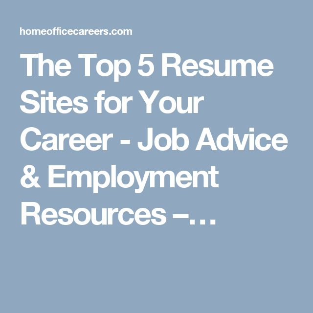 The Top 5 Resume Sites for Your Career - Job Advice \ Employment - top resume sites