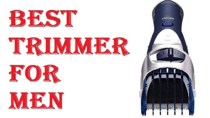 Best Trimmer For Men 2017