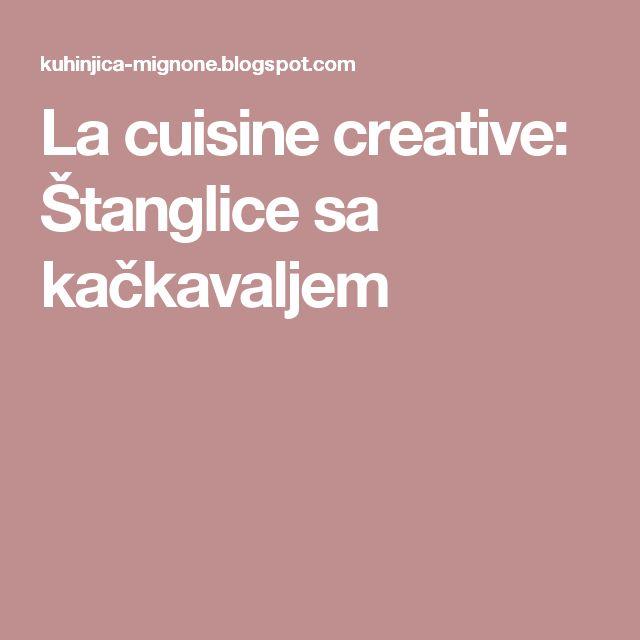 La cuisine creative: Štanglice sa kačkavaljem