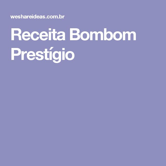 Receita Bombom Prestígio