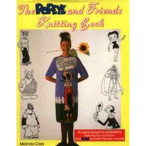 The Popeye and Friends Knitting BookFriends Knits, Knits Book
