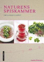 Naturens spiskammer - Anette Eckmann Bjarni B. Jacobsen Ann Kristin Hermundstad