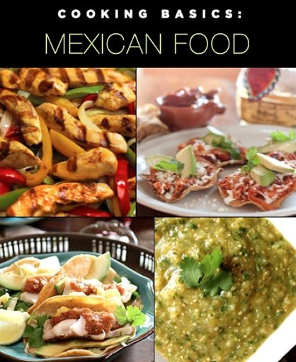 Cooking Basics: Authentic Mexican Recipes and Ingredients