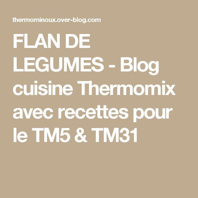 FLAN DE LEGUMES - Blog cuisine Thermomix avec recettes pour le TM5 & TM31